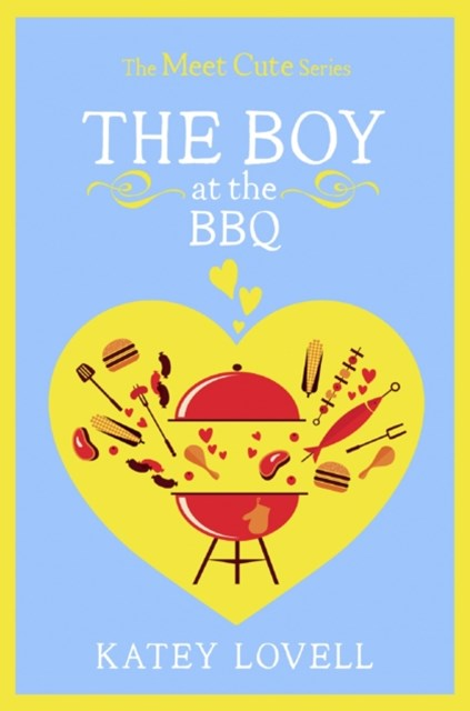 (ebook) The Boy at the BBQ: A Short Story (The Meet Cute)
