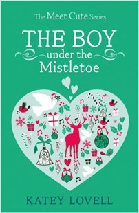 (ebook) The Boy Under the Mistletoe: A Short Story (The Meet Cute) - Modern & Contemporary Fiction General Fiction