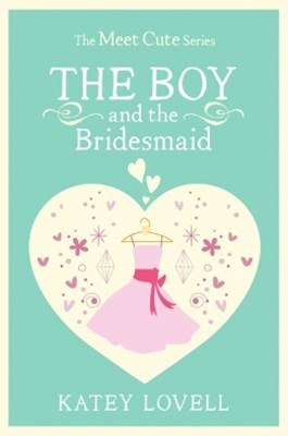 (ebook) The Boy and the Bridesmaid: A Short Story (The Meet Cute)