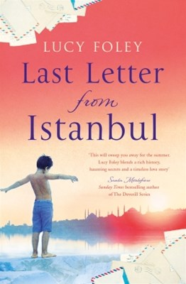 Last Letter from Istanbul: Escape with this epic holiday read of secrets and forbidden love