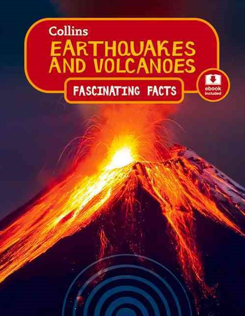 Collins Fascinating Facts - Earthquakes And Volcanoes