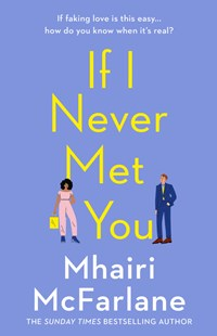 If I Never Met You by Mhairi McFarlane (9780008169466) - PaperBack - Romance Modern Romance