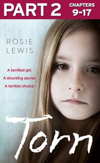 Torn: Part 2 of 3: A terrified girl. A shocking secret. A terrible choice.