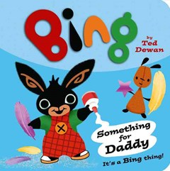 Bing - Something For Daddy