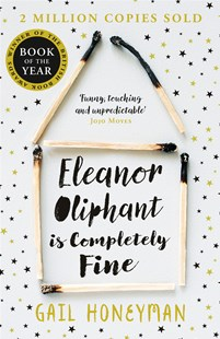 Eleanor Oliphant is Completely Fine by Gail Honeyman (9780008172145) - PaperBack - Modern & Contemporary Fiction General Fiction