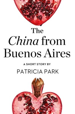 (ebook) The China from Buenos Aires: A Short Story from the collection, Reader, I Married Him