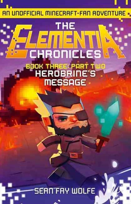 The Elementia Chronicles (3): Part 2 Herobrine's Message