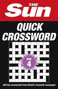 The Sun Quick Crossword Book 4: Over 200 Quick Crossword Puzzles From Britain