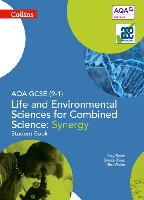 AQA GCSE Life and Environmental Sciences for Combined Science: Synergy 9-1 Student Book