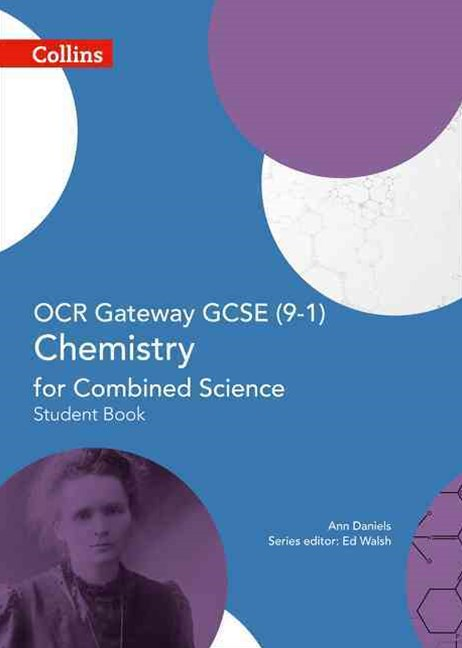 OCR Gateway GCSE Chemistry for Combined Science 9-1 Student Book