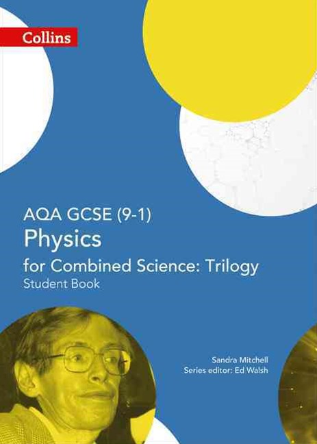 GCSE Science 9-1 - AQA GCSE Physics for Combined Science: Trilogy 9-1 Student Book