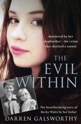 The Evil Within: Murdered by her stepbrother GÇô the crime that shocked a nation. The heartbreaking