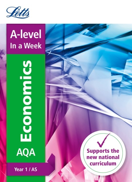 A-Level Economics Year 1 (and AS) in a Week