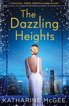(ebook) The Dazzling Heights (The Thousandth Floor, Book 2)