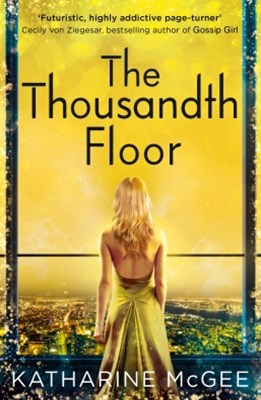(ebook) The Thousandth Floor (The Thousandth Floor, Book 1)