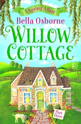 (ebook) Willow Cottage – Part Three: A Spring Affair (Willow Cottage Series)