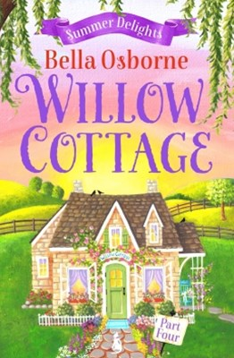 (ebook) Willow Cottage – Part Four: Summer Delights (Willow Cottage Series)