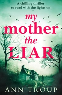 (ebook) My Mother, The Liar: A chilling crime thriller to read with the lights on - Crime Mystery & Thriller