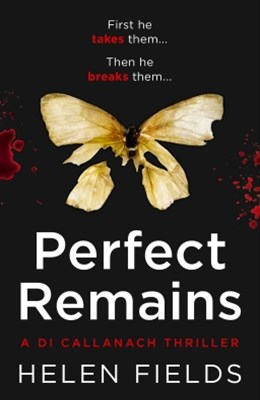 Perfect Remains: A gripping thriller that will leave you breathless (A DI Callanach Thriller, Book