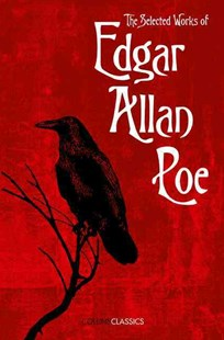 Collins Classics - The Selected Works Of Edgar Allan Poe by Edgar Allan Poe (9780008182298) - PaperBack - Classic Fiction
