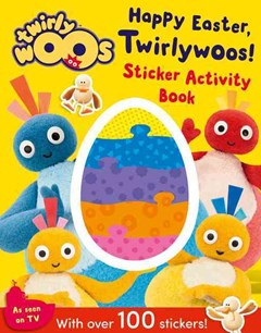 Happy Easter, Twirlywoos! Sticker Activity Book