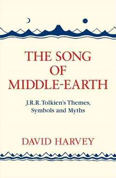 The Song of Middle-Earth: J. R. R. Tolkien