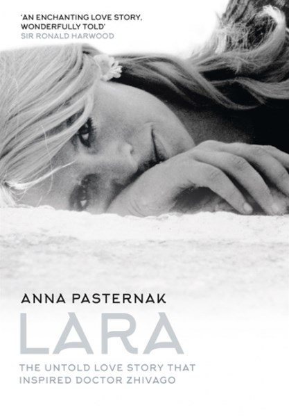 Lara: The Untold Love Story That Inspired Doctor Zhivago