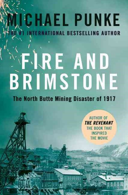 Fire and Brimstone: The North Butte Mining Disaster of 1917