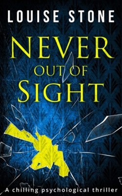 Never Out of Sight: The chilling psychological thriller you don't want to miss!