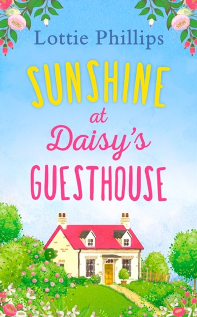 (ebook) Sunshine at Daisy's Guesthouse: A heartwarming summer romance to escape with in 2018!