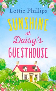 (ebook) Sunshine at Daisy's Guesthouse: A heartwarming summer romance to escape with in 2018! - Modern & Contemporary Fiction General Fiction
