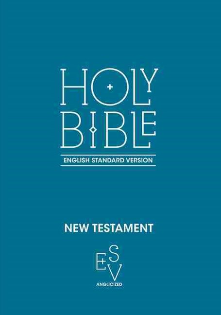 New Testament: English Standard Version (ESV) Anglicised