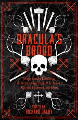 (ebook) Dracula's Brood: Neglected Vampire Classics by Sir Arthur Conan Doyle, M.R. James, Algernon Blackwood and Others (Collins Chillers)
