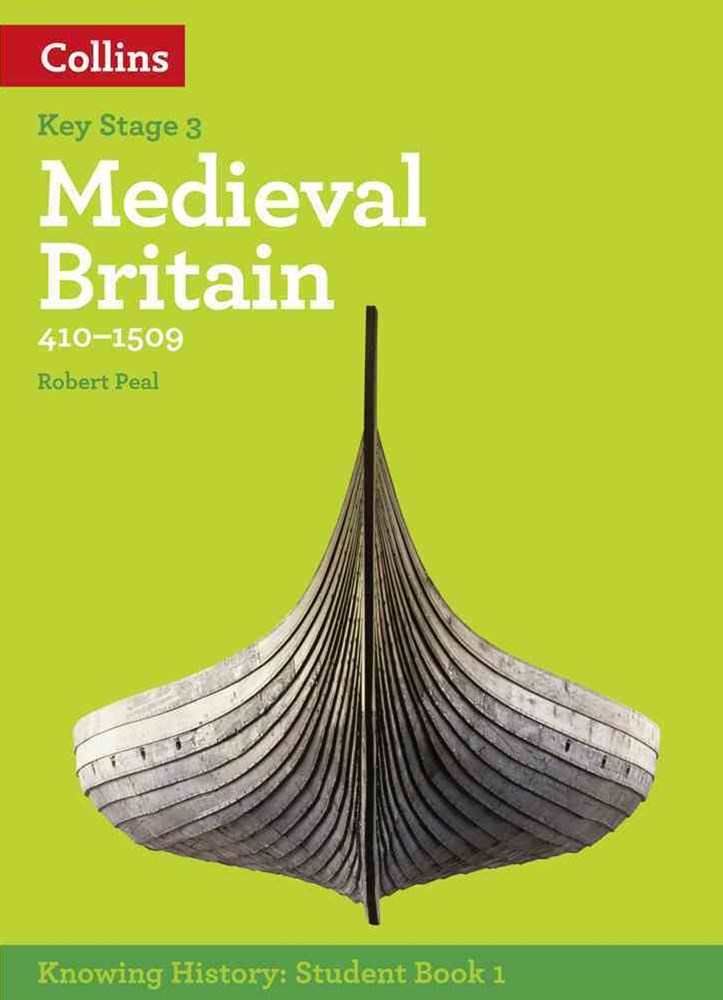 Knowing History KS3 Medieval Britain (410-1509)