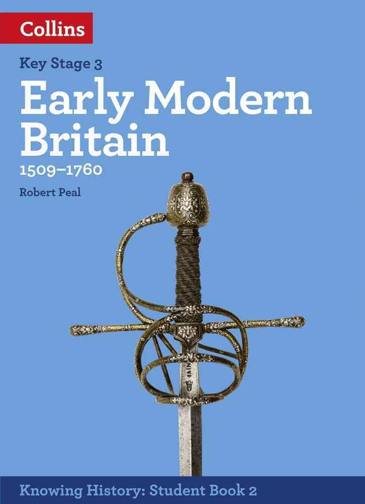 Knowing History KS3 Early Modern Britain (1509-1760)