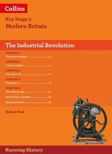 Knowing History - KS3 History The Industrial Revolution