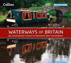 Collins Nicholson Waterways Guides - Waterways Of Britain: An Illustrated Guide To Britain