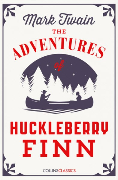 Collins Classics - The Adventures of Huckleberry Finn