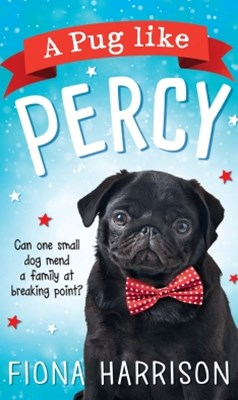 (ebook) A Pug Like Percy: A heartwarming tale for the whole family