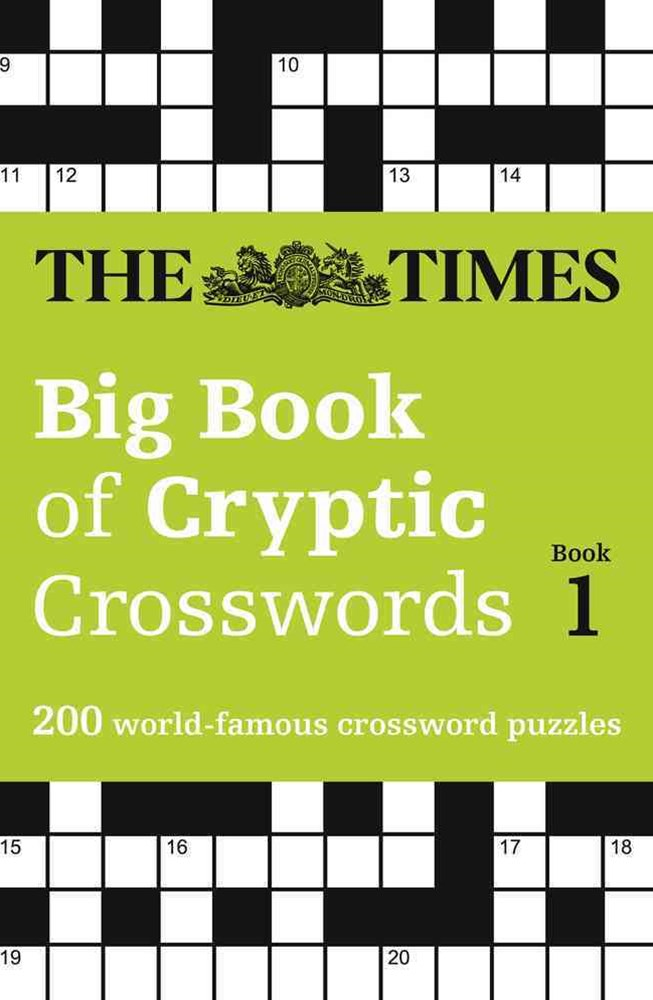 The Times Big Book Of Cryptic Crosswords 1: A Bumper Collection Of 200 Brain-Teasing Puzzles