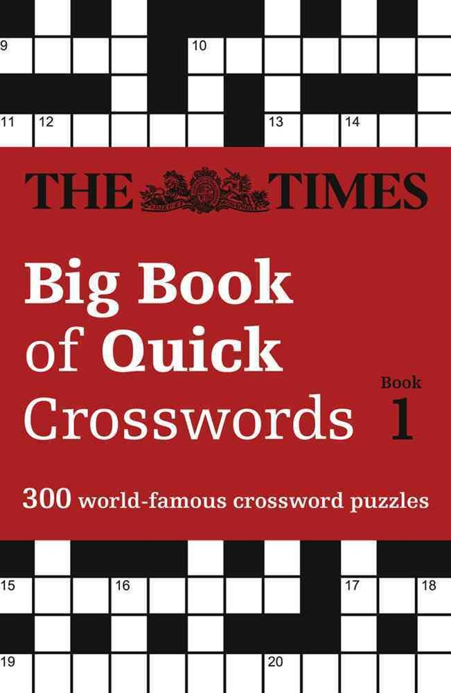 The Times Big Book Of Quick Crosswords 1: A Bumper Collection Of 300 General-Knowledge Puzzles