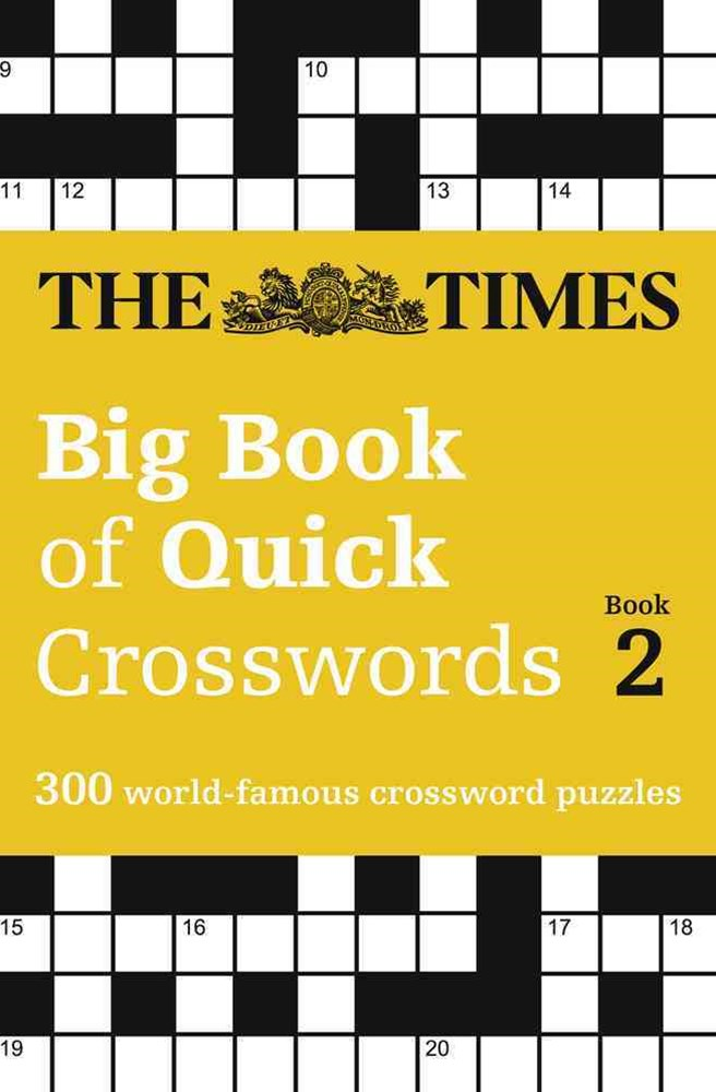 The Times Big Book Of Quick Crosswords 2: A Bumper Collection Of 300 General-Knowledge Puzzles
