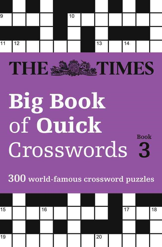 The Times Big Book Of Quick Crosswords 3: A Bumper Collection Of 300 General-Knowledge Puzzles