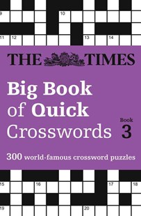 The Times Big Book Of Quick Crosswords 3: A Bumper Collection Of 300 General-Knowledge Puzzles by The Times Mind Games, The Times Mind Games (9780008195786) - PaperBack - Craft & Hobbies Puzzles & Games