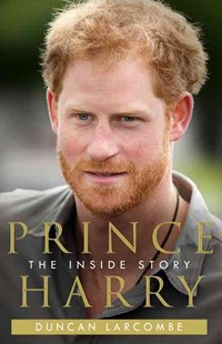 Prince Harry: The Inside Story by Duncan Larcombe (9780008196509) - PaperBack - Biographies General Biographies