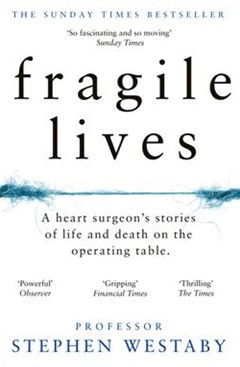 Fragile Lives: A Heart Surgeon
