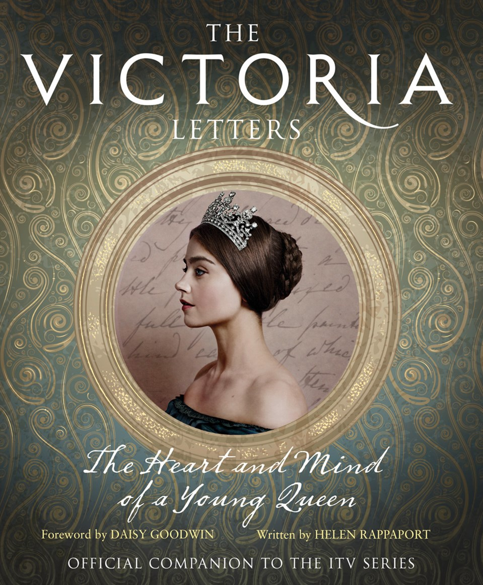 The Victoria Letters: The Heart and Mind of a Young Queen
