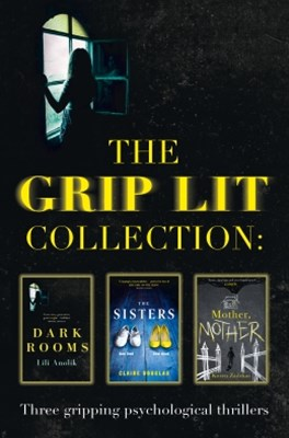 (ebook) The Grip Lit Collection: The Sisters, Mother, Mother and Dark Rooms