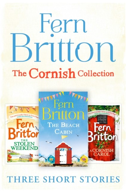 (ebook) Fern Britton Short Story Collection: The Stolen Weekend, A Cornish Carol, The Beach Cabin