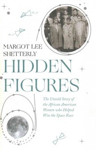 Hidden Figures: The Untold Story of the African American Women Who Helped Win the Space Race by Margot Lee Shetterly (9780008201289) - HardCover - History Latin America